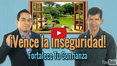VER VIDEO: Como vencer la Inseguridad
